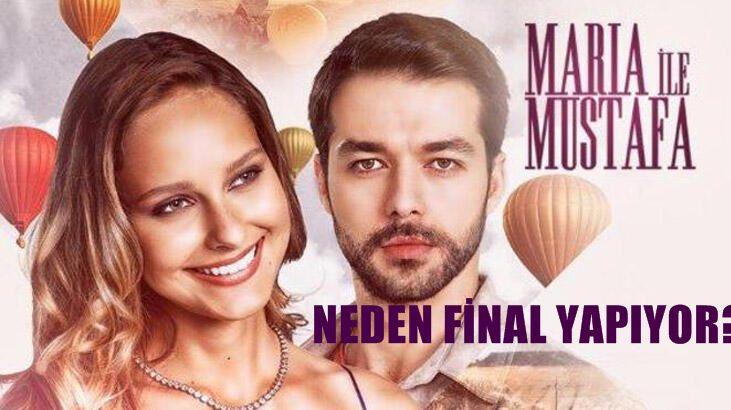 Maria İle Mustafa Neden Final Yaptı? Neden Bitiyor?